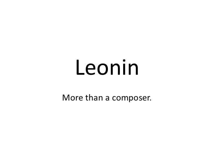 LeoninMore than a composer.