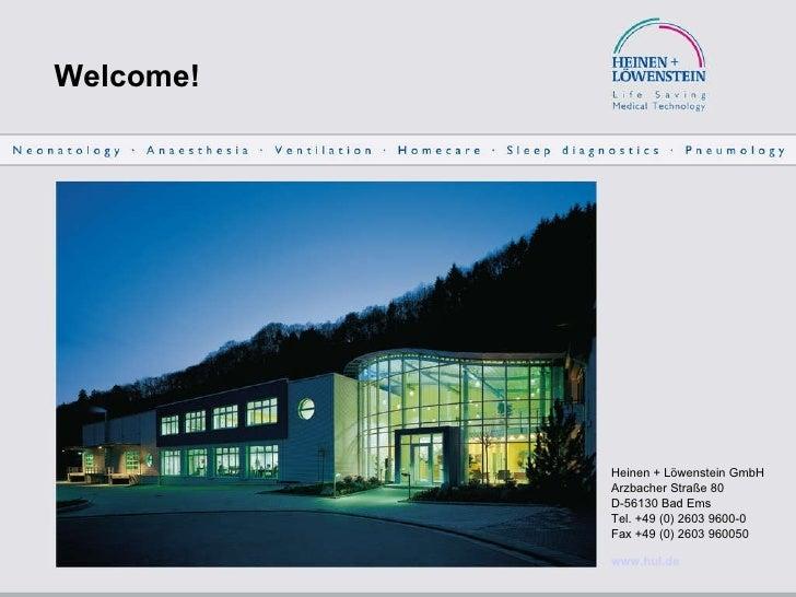 Welcome! <ul><li>Heinen + Löwenstein GmbH </li></ul><ul><li>Arzbacher Straße 80 </li></ul><ul><li>D-56130 Bad Ems </li></u...