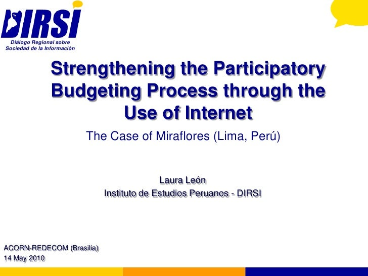 Diálogo Regional sobre Sociedad de la Información                    Strengthening the Participatory                 Budge...