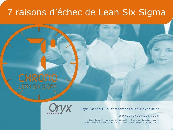 7 raisons d'échec de Lean Six Sigma                    O r yx C o n s e i l , l a p e r f o r manc e d e l ' e xé c u t i ...