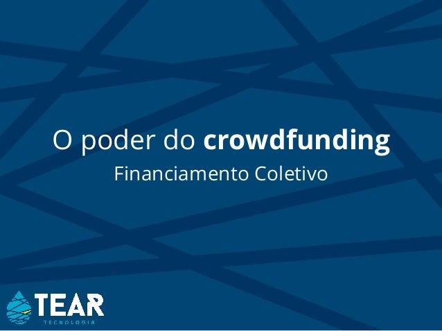 O poder do crowdfunding Financiamento Coletivo