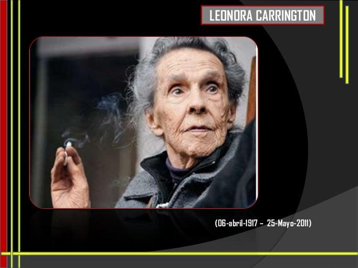LEONORA CARRINGTON(06-abril-1917 – 25-Mayo-2011)