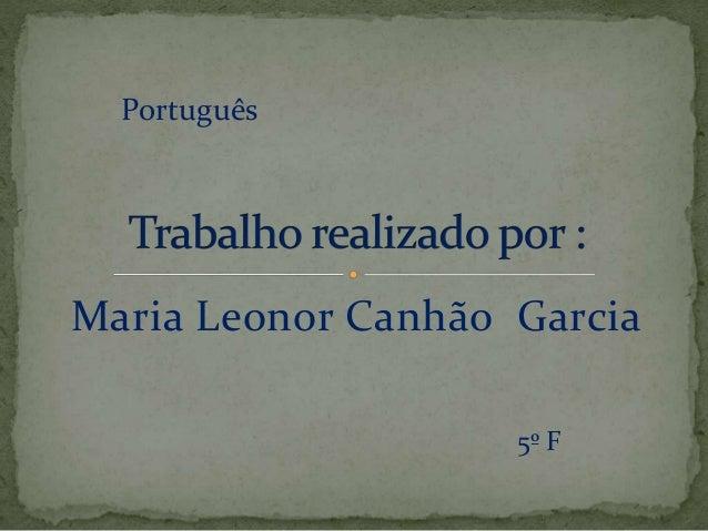 Português  Maria Leonor Canhão Garcia  5º F
