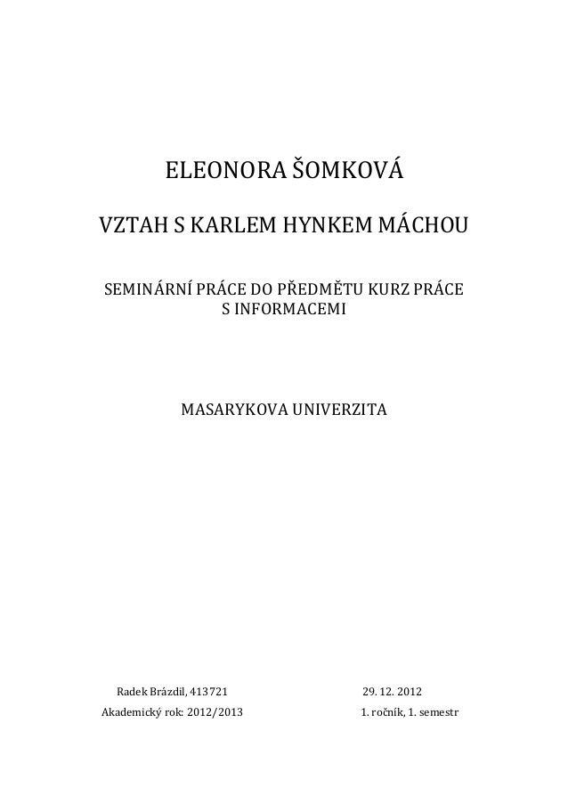 ELEONORA ŠOMKOVÁVZTAH S KARLEM HYNKEM MÁCHOUSEMINÁRNÍ PRÁCE DO PŘEDMĚTU KURZ PRÁCE            S INFORMACEMI              M...