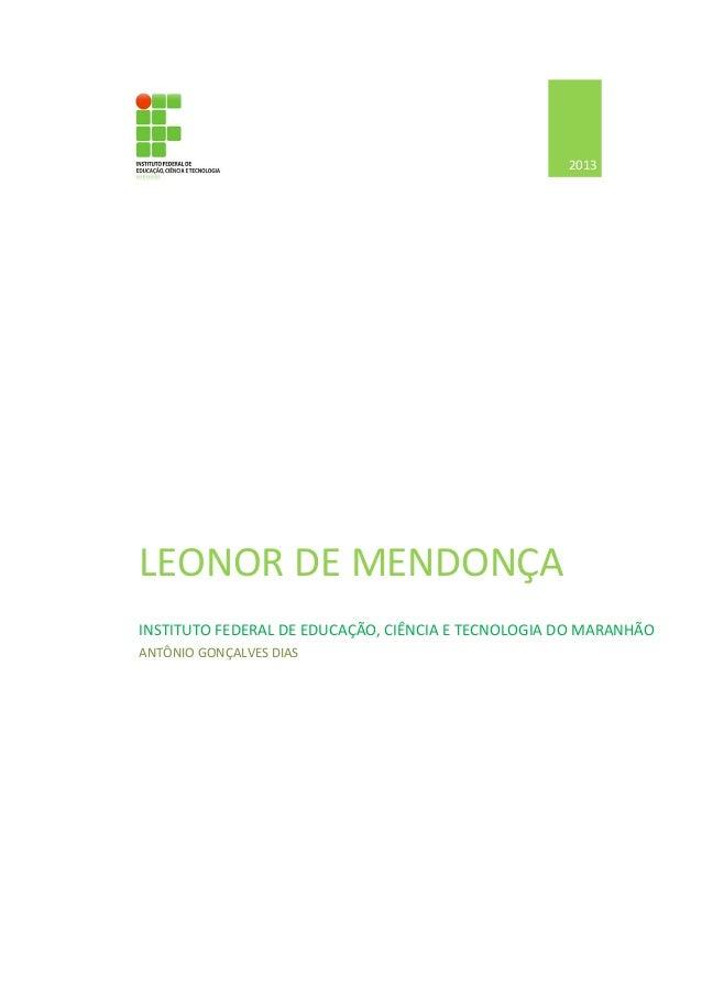 2013  LEONOR DE MENDONÇA INSTITUTO FEDERAL DE EDUCAÇÃO, CIÊNCIA E TECNOLOGIA DO MARANHÃO ANTÔNIO GONÇALVES DIAS