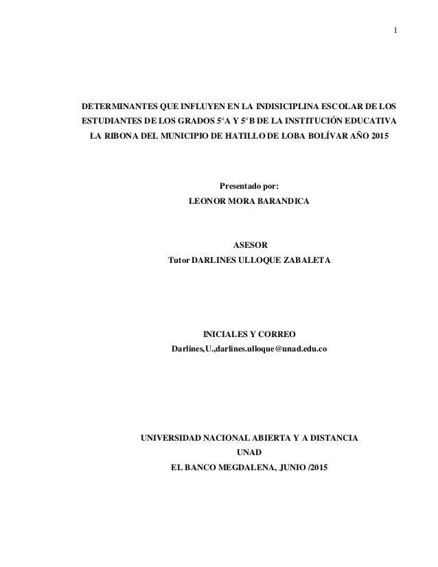 1 DETERMINANTES QUE INFLUYEN EN LA INDISICIPLINA ESCOLAR DE LOS ESTUDIANTES DE LOS GRADOS 5°A Y 5°B DE LA INSTITUCIÓN EDUC...