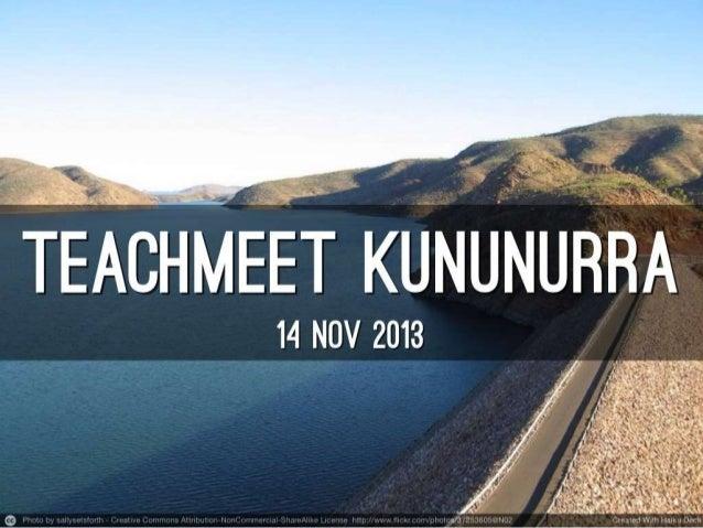 Welcome slides - TeachMeet Kununurra
