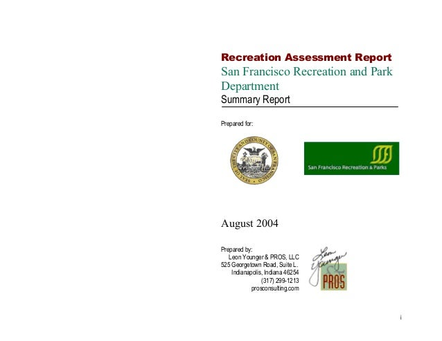 Recreation Assessment Report  San Francisco Recreation and Park Department Summary Report Prepared for:  August 2004 Prepa...