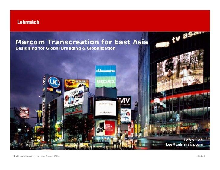 Marcom Transcreation for East Asia Designing for Global Branding & Globalization                                          ...