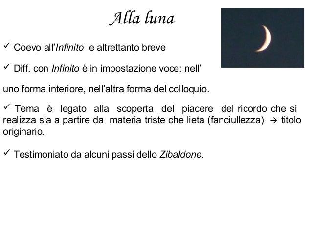Alla luna  Coevo all'Infinito e altrettanto breve  Diff. con Infinito è in impostazione voce: nell' uno forma interiore,...