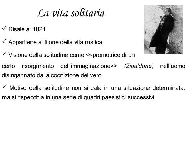 La vita solitaria  Risale al 1821  Appartiene al filone della vita rustica  Visione della solitudine come <<promotrice ...