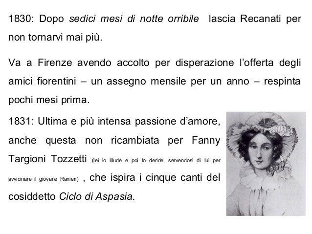 1830: Dopo sedici mesi di notte orribile lascia Recanati per non tornarvi mai più. Va a Firenze avendo accolto per dispera...