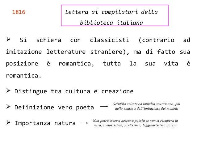 1816 Lettera ai compilatori della biblioteca italiana  Si schiera con classicisti (contrario ad imitazione letterature st...