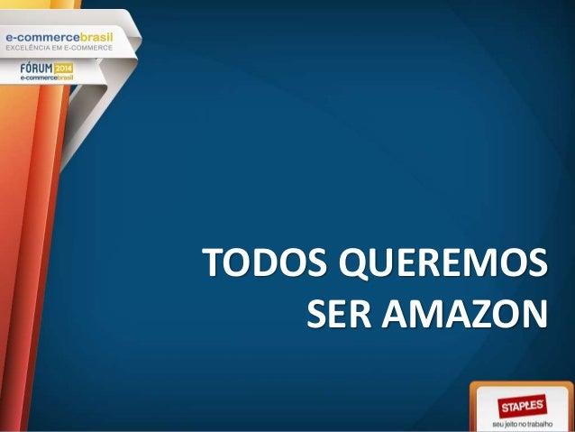 TODOS QUEREMOS SER AMAZON