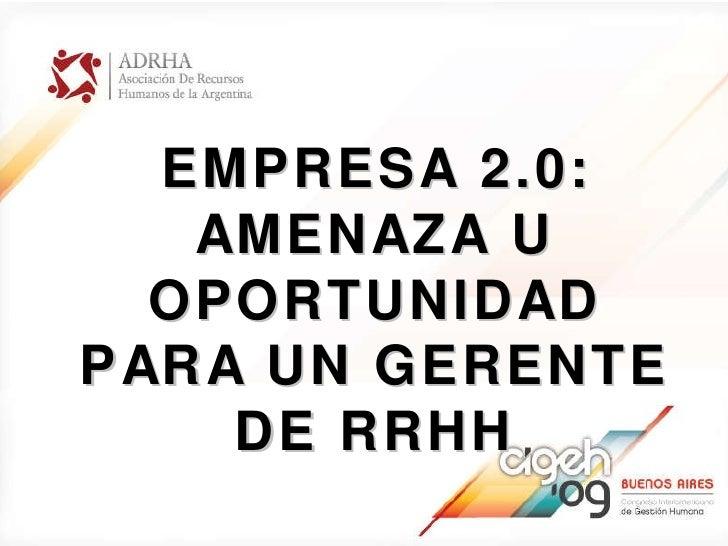 EMPRESA 2.0: AMENAZA U OPORTUNIDAD PARA UN GERENTE DE RRHH