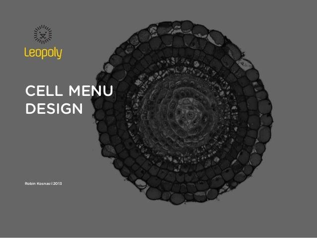cell menuDesignRobin Kosnas©2013