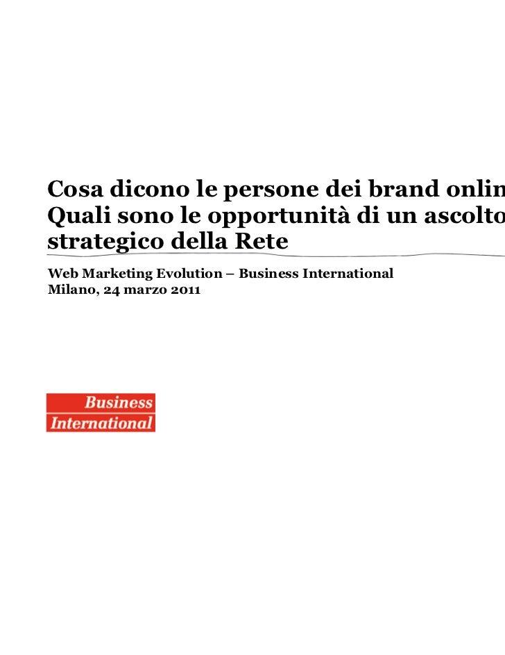 Cosa dicono le persone dei brand online?Quali sono le opportunità di un ascoltostrategico della ReteWeb Marketing Evolutio...