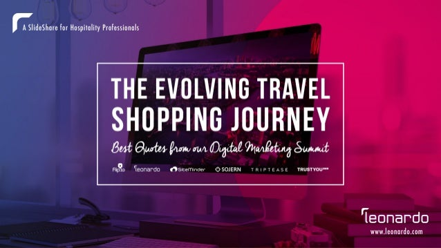The Evolving Travel Shopping Journey: Best Quotes From Our Digital Marketing Summit