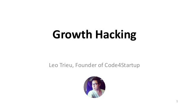 Growth Hacking Leo Trieu, Founder of Code4Startup 1