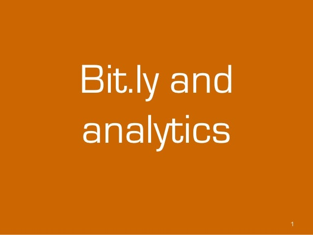Bit.ly andanalytics             1