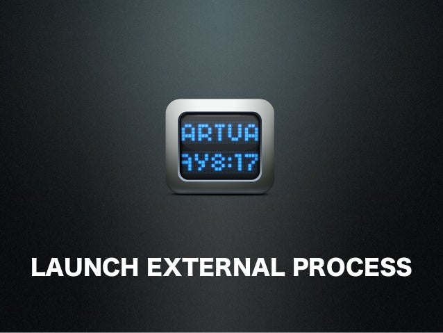 LAUNCH EXTERNAL PROCESS