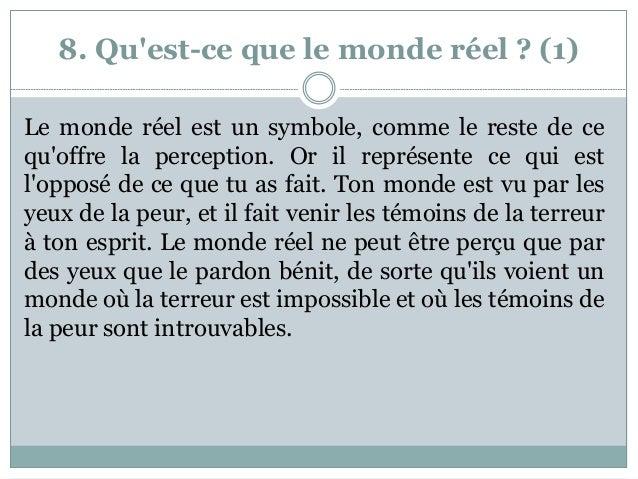 8. Qu'est-ce que le monde réel ? (1) Le monde réel est un symbole, comme le reste de ce qu'offre la perception. Or il repr...