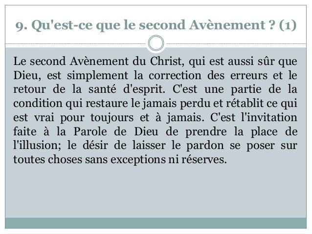 9. Qu'est-ce que le second Avènement ? (1) Le second Avènement du Christ, qui est aussi sûr que Dieu, est simplement la co...