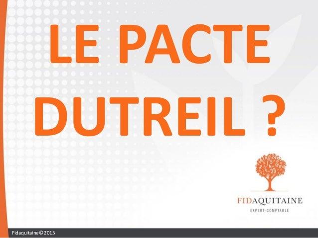 LE PACTE DUTREIL ? Fidaquitaine© 2015