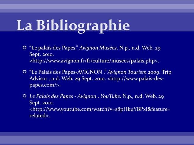 """ """"Le palais des Papes."""" Avignon Musées. N.p., n.d. Web. 29 Sept. 2010. <http://www.avignon.fr/fr/culture/musees/palais.ph..."""