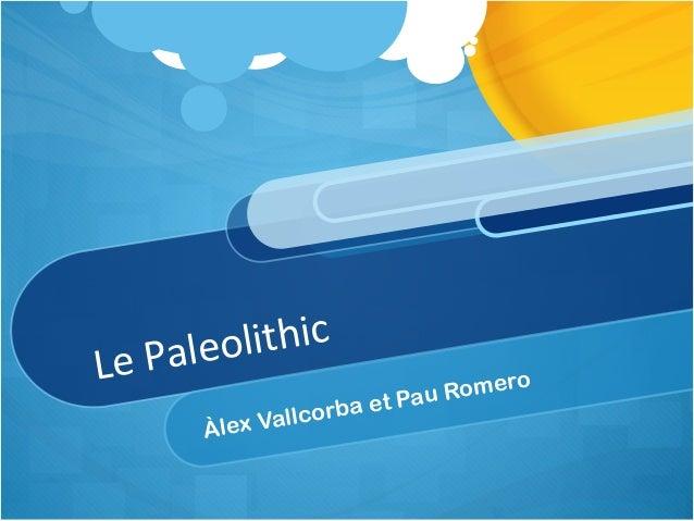 PaleolithicLe                            Romero                            u                  b a et Pa      Àlex Vallcor