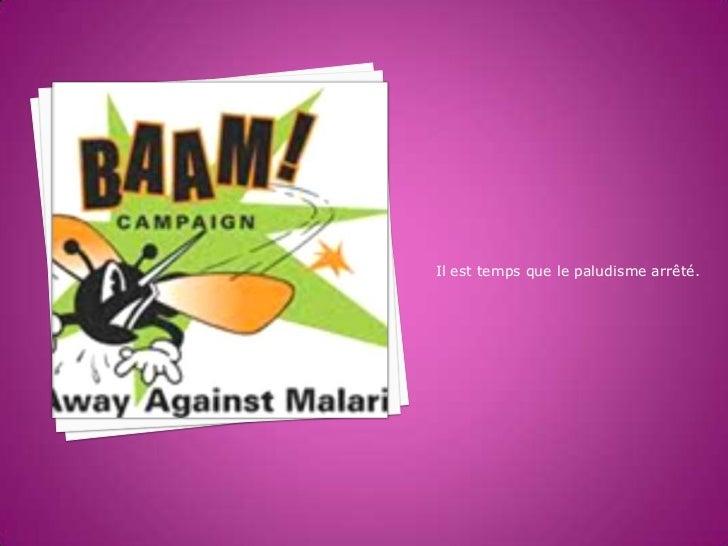 Il est temps que le paludisme arrêté.