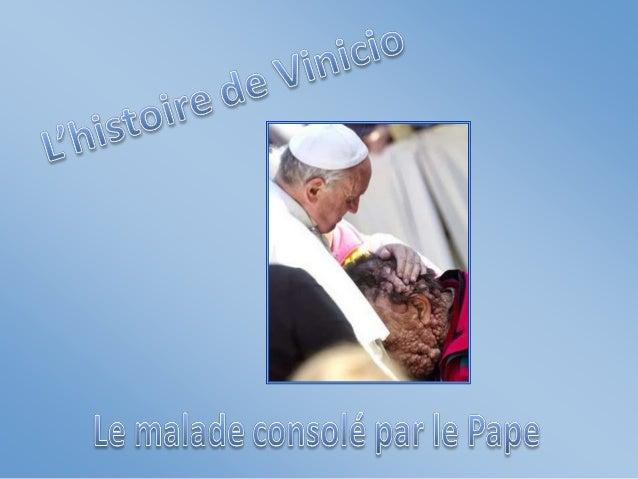 Il y a quelques jours, le Pape François a embrassé cet homme totalement défiguré par la maladie de Recklinghausen qui prov...