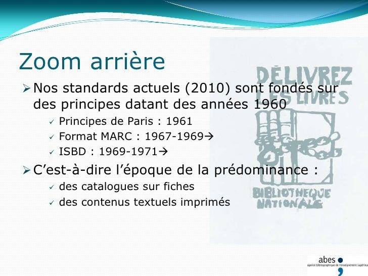 Zoom arrière<br /><ul><li>Nos standards actuels (2010) sont fondés sur des principes datant des années 1960</li></ul>Princ...
