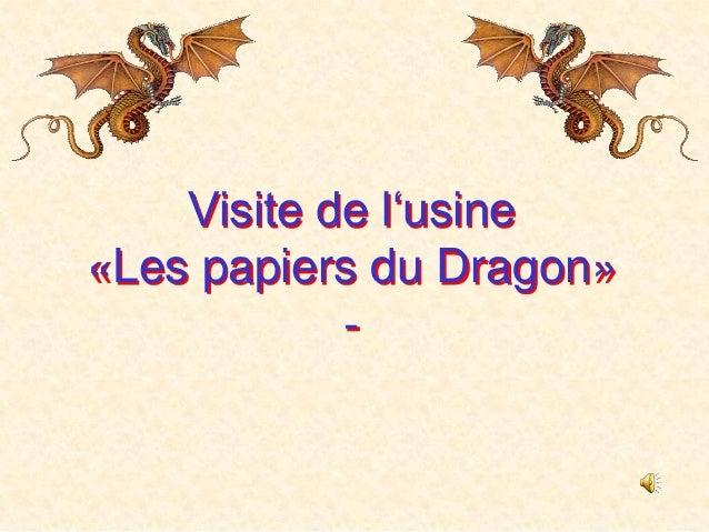 Visite de l'usine «Les papiers du Dragon» -