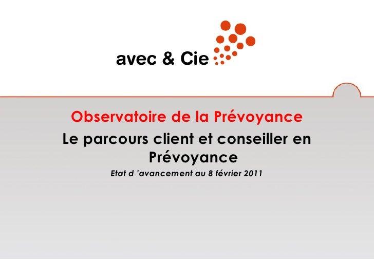 Observatoire de la PrévoyanceLe parcours client et conseiller en           Prévoyance      Etat d 'avancement au 8 février...
