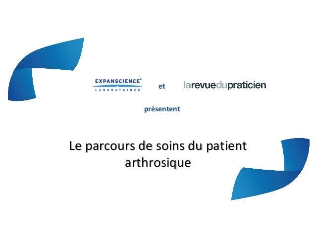 etprésententLe parcours de soins du patientLe parcours de soins du patientarthrosiquearthrosique