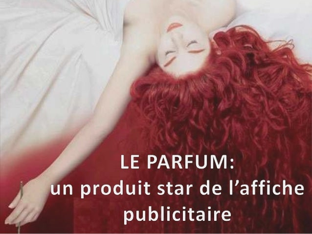 Introduction I. Eléments d'une annonce publicitaire pour le parfum II. Comment analyser une affiche publicitaire? III. Que...