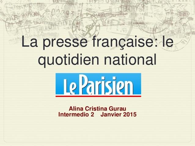 La presse française: le quotidien national Alina Cristina Gurau Intermedio 2 Janvier 2015