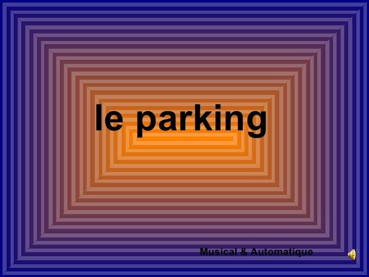 le parking      Musical & Automatique