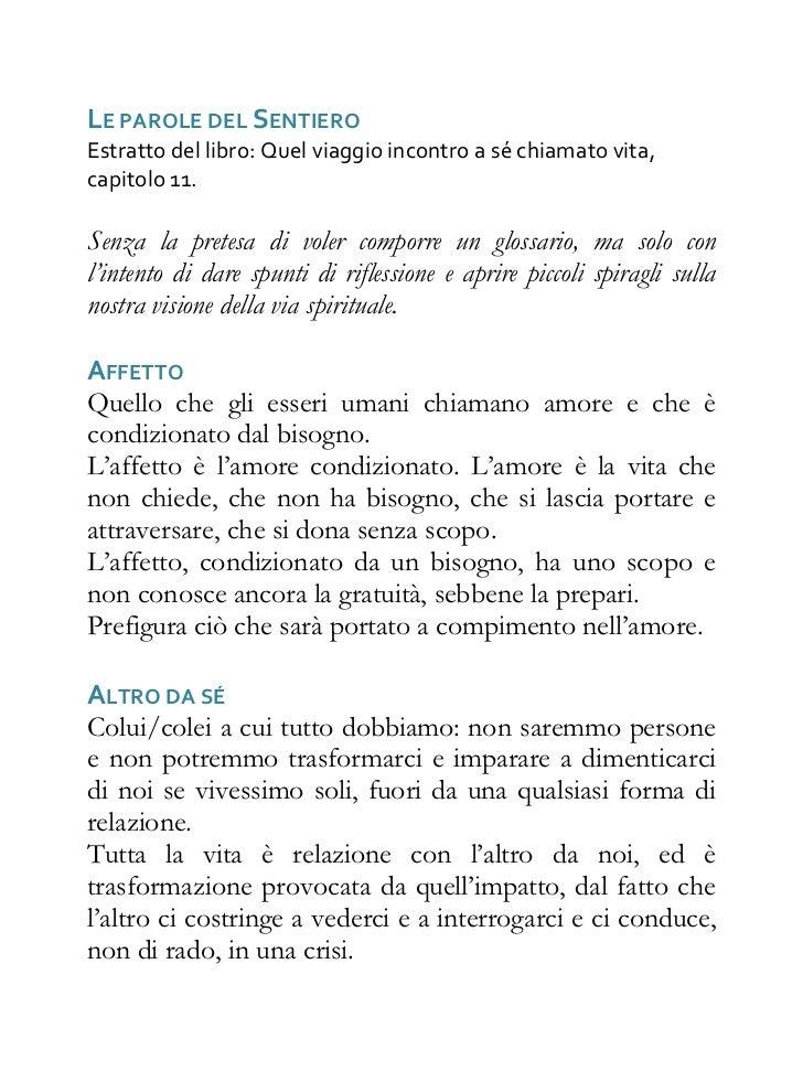 LE PAROLE DEL SENTIEROEstratto del libro: Quel viaggio incontro a sé chiamato vita,capitolo 11.Senza la pretesa di voler c...