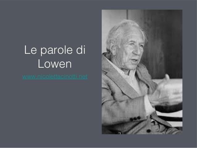 Le parole di  Lowen  www.nicolettacinotti.net