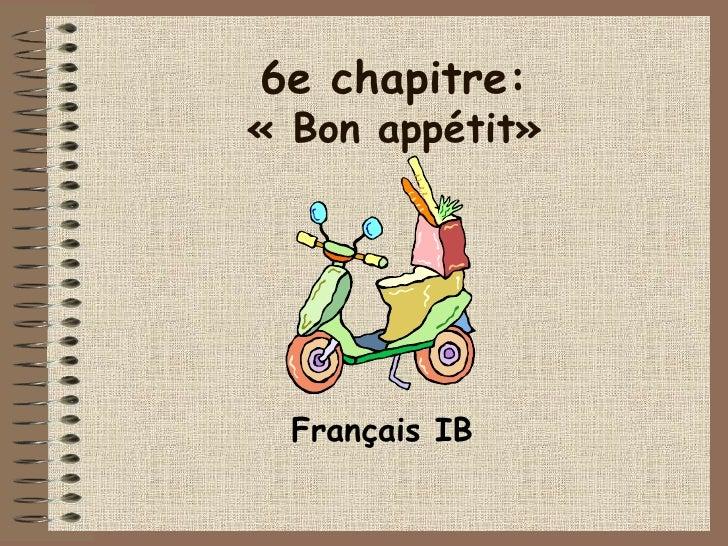 6e chapitre:«Bon appétit»  Français IB