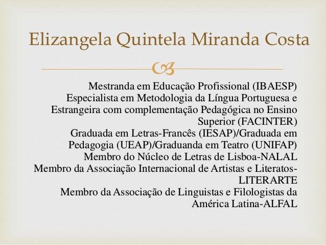  Mestranda em Educação Profissional (IBAESP) Especialista em Metodologia da Língua Portuguesa e Estrangeira com complemen...