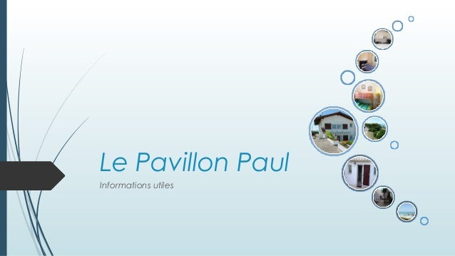 Le Pavillon Paul Informations utiles