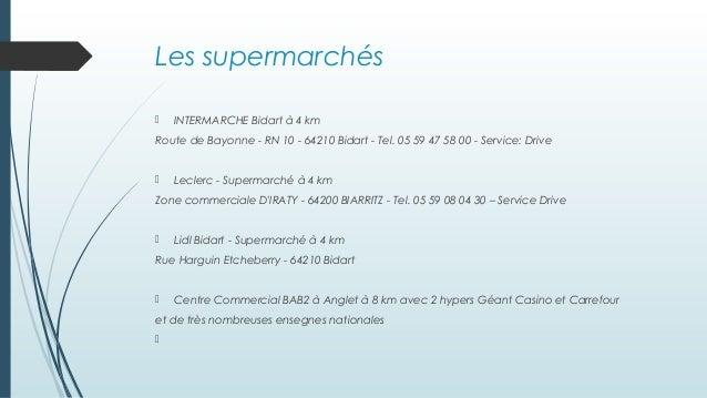 Les supermarchés  INTERMARCHE Bidart à 4 km Route de Bayonne - RN 10 - 64210 Bidart - Tel. 05 59 47 58 00 - Service: Driv...
