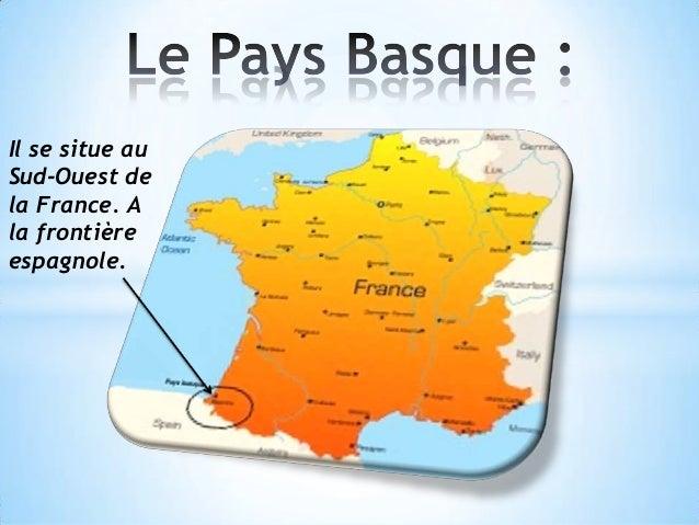Il se situe auSud-Ouest dela France. Ala frontièreespagnole.