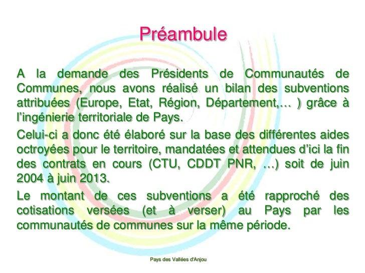 PréambuleA la demande des Présidents de Communautés deCommunes, nous avons réalisé un bilan des subventionsattribuées (Eur...