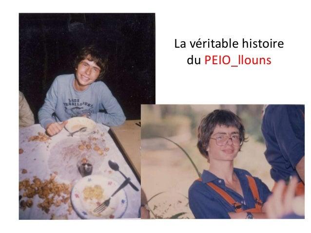 La véritable histoire du PEIO_llouns