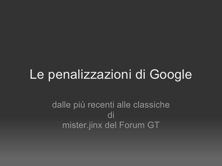Le penalizzazioni di Google dalle più recenti alle classiche di mister.jinx del Forum GT