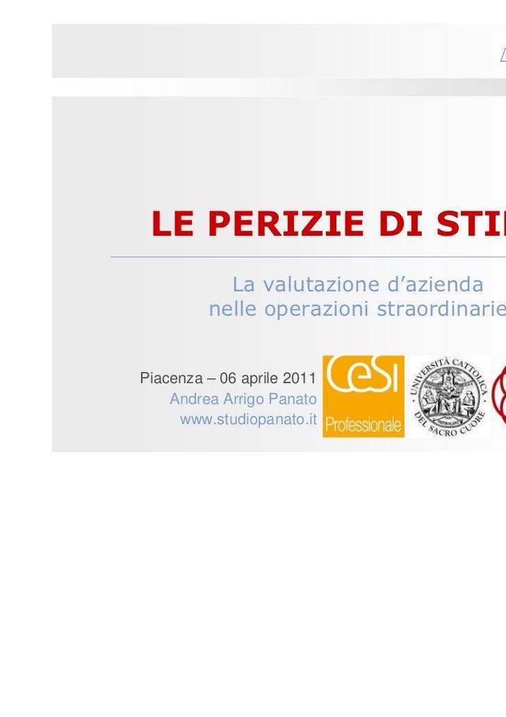 Studio Panato LE PERIZIE DI STIMA           La valutazione d'azienda         nelle operazioni straordinariePiacenza – 06 a...